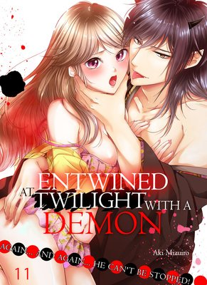 Entwined at Twilight with a Demon -Again... And Again... He Can't Be Stopped!-