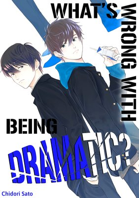 What's Wrong with Being Dramatic? (4)
