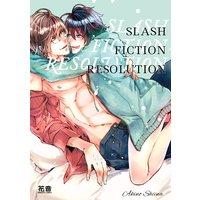 Slash Fiction Resolution [Plus Digital-Only Bonus]