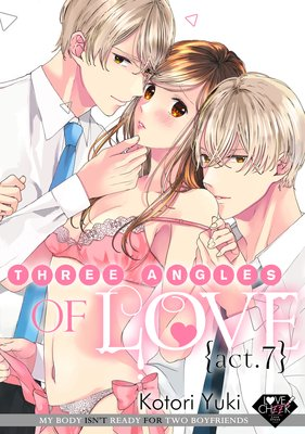 Three Angles of Love -My Body Isn't Ready for Two Boyfriends- (7)