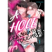 A Hole Craving to be Touched