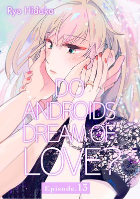 Do Androids Dream of Love? (13)