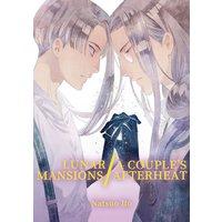 Lunar Mansions / A Couple's Afterheat