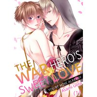 The War Hero's Sweet Love - You're Mine Already-