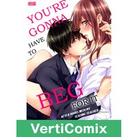 You're Gonna Have to Beg for It -After Hours with My Teasing Teacher- [VertiComix]
