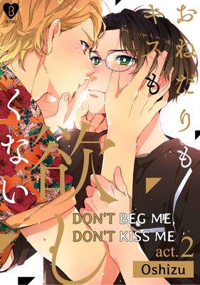 Don't Beg Me, Don't Kiss Me