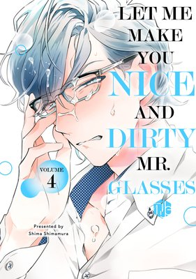 Let Me Make You Nice and Dirty, Mr. Glasses (4)