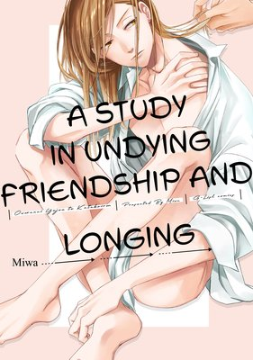 A Study in Undying Friendship and Longing [Plus Bonus Page and Renta!-Only Bonus]