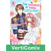 The Duchess Of Rosia -A Contract Marriage? How Did This Happen!?- [VertiComix]