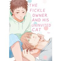 The Fickle Owner and His Uninvited Cat [Plus Bonus Page and Digital-Only Bonus]