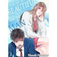 You're So Beautiful, But You're a Man
