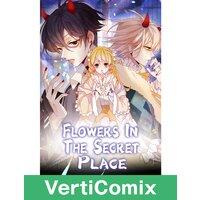 Flowers in the Secret Place [VertiComix]