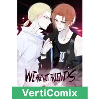 We Are Not Friends [VertiComix]