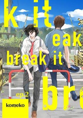 Break It (2)