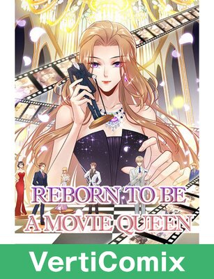 Reborn to be a Movie Queen [VertiComix]