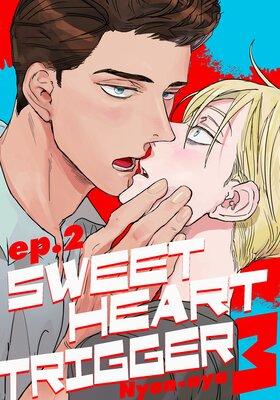 Sweetheart Trigger 3 (2)