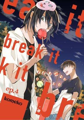 Break It (4)