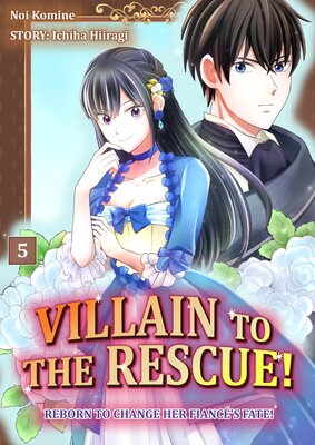 Villain To The Rescue! -Reborn To Change Her Fiance's Fate!- (5)