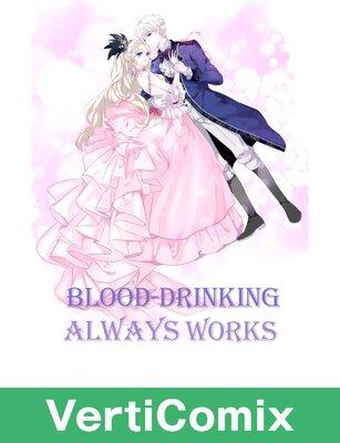 Blood-drinking Always Works [VertiComix]