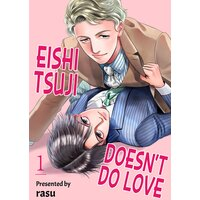 Eishi Tsuji Doesn't Do Love