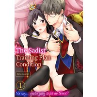 The Sadist Training Plan Condition - No way... you're going to lick me there?