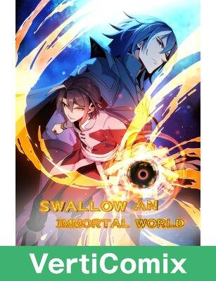 Swallow an Immortal World [VertiComix]