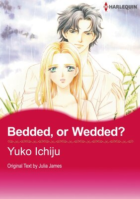 [Sold by Chapter]Bedded, or Wedded
