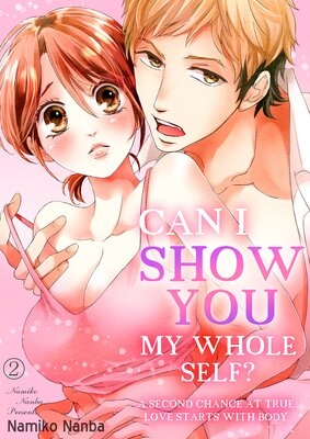 Can I show you my whole self? -A second chance at true love starts with body