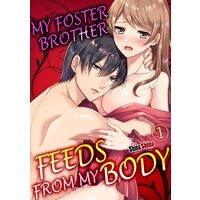 My Foster Brother Feeds from My Body