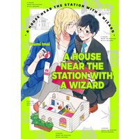 A House Near the Station with a Wizard [Plus Bonus Page and Digital-Only Bonus]
