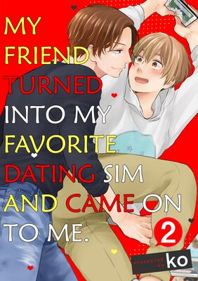 My Friend Turned into My Favorite Dating Sim and Came on to Me