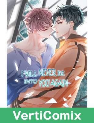 I Will Never Be Into You Again [VertiComix]