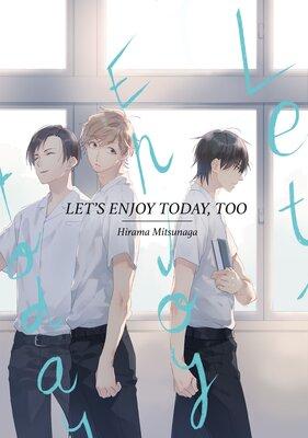 Let's Enjoy Today,Too [Plus Bonus Page and Digital-Only Bonus]