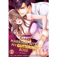A Fake Marriage with My Glittering Boss - Tell Me What Your Favorite Position Is