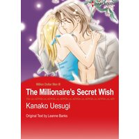 [Sold by Chapter] The Millionaire's Secret Wish