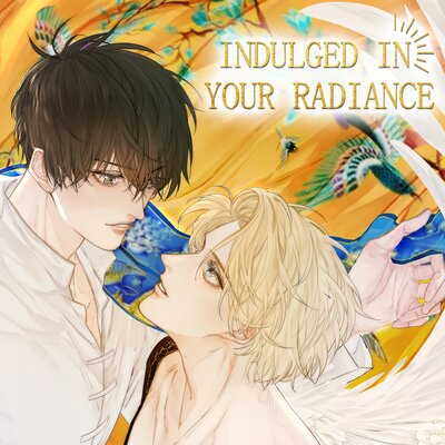 Indulged in Your Radiance[VertiComix]