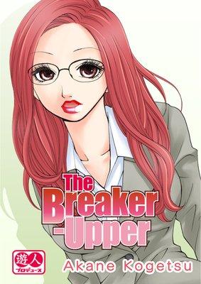 The Breaker-Upper