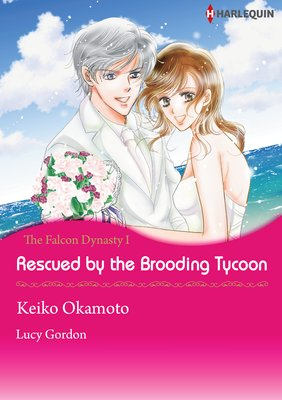 Rescued by the Brooding Tycoon The Falcon Dynasty I