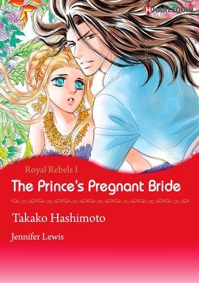 The Prince's Pregnant Bride Royal Rebels I