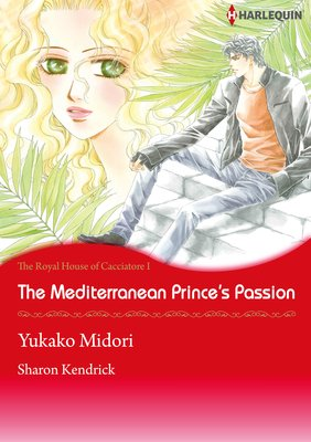 The Mediterranean Princes's Passion The Royal House fo Cacciatore 1
