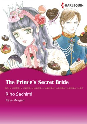 The Prince's Secret Bride The Royals of Montenevada 1