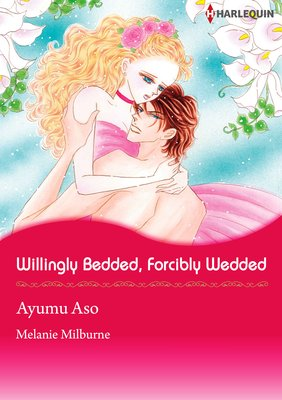 Willingly Bedded, Forcibly Wedded