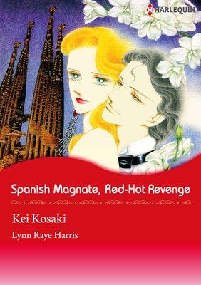 Spanish Magnate, Red-Hot Revenge