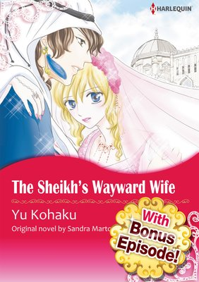 [With Bonus Episode !] The Sheikh's Wayward Wife