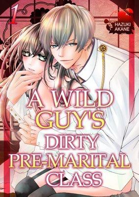 A Wild Guy's Dirty Pre-Marital Class