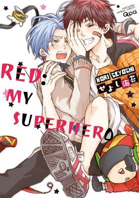 Red: My Superhero [Plus Renta!-Only Bonus]