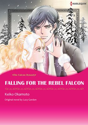 Falling for the Rebel Falcon The Falcon Dynasty