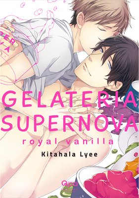 Gelateria Supernova -Royal Vanilla- [Plus Digital-Only Bonus]