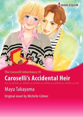 Caroselli's Accidental Heir The Caroselli Inheritance III