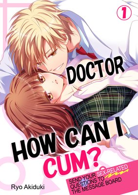 Doctor, How Can I Cum?